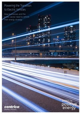 Powering the Transition to Electric Vehicles report by Centrica Business Solutions